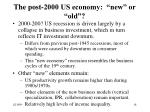the post 2000 us economy new or old