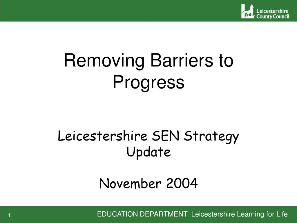 removing barriers to progress l.