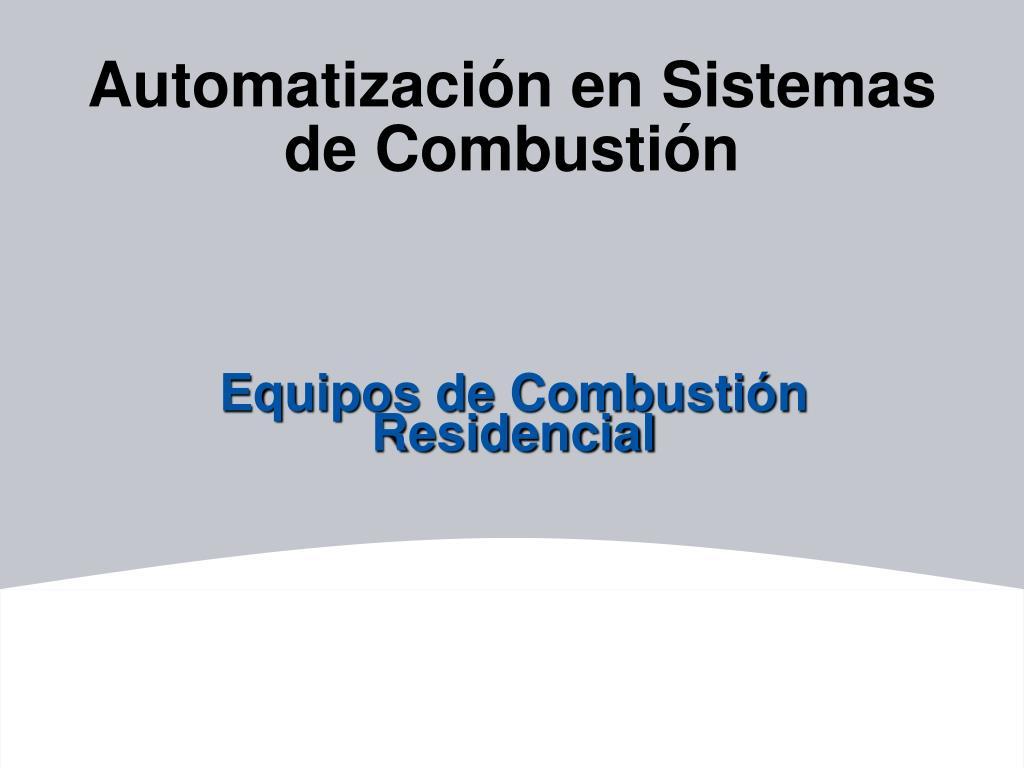 automatizaci n en sistemas de combusti n l.