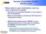 remote visualization tactics render local