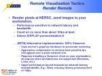 remote visualization tactics render remote