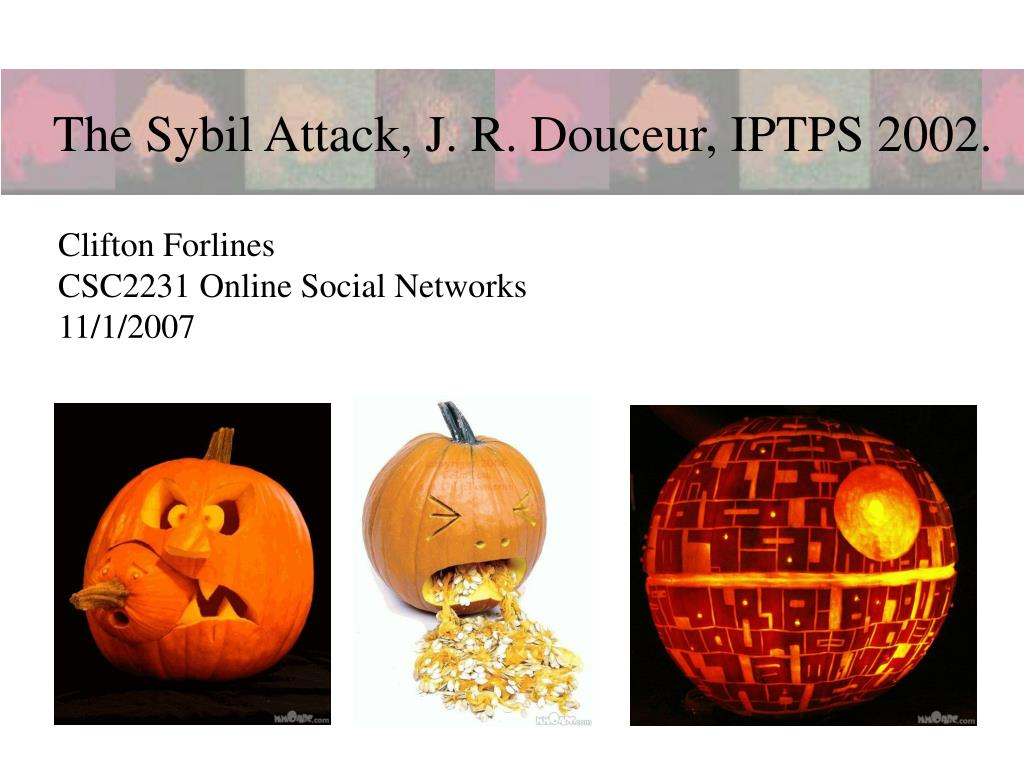the sybil attack j r douceur iptps 2002 l.