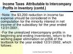 income taxes attributable to intercompany profits in inventory contd33