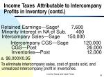 income taxes attributable to intercompany profits in inventory contd34