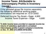 income taxes attributable to intercompany profits in inventory contd35