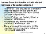 income taxes attributable to undistributed earnings of subsidiaries contd20