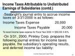 income taxes attributable to undistributed earnings of subsidiaries contd21