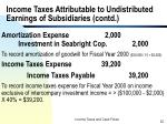 income taxes attributable to undistributed earnings of subsidiaries contd22