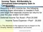 income taxes attributable to unrealized intercompany gain in land contd