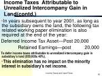 income taxes attributable to unrealized intercompany gain in land contd42