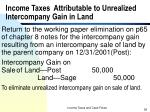 income taxes attributable to unrealized intercompany gain in land
