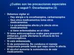 cu les son las precauciones especiales a seguir o xcarbazepina 3