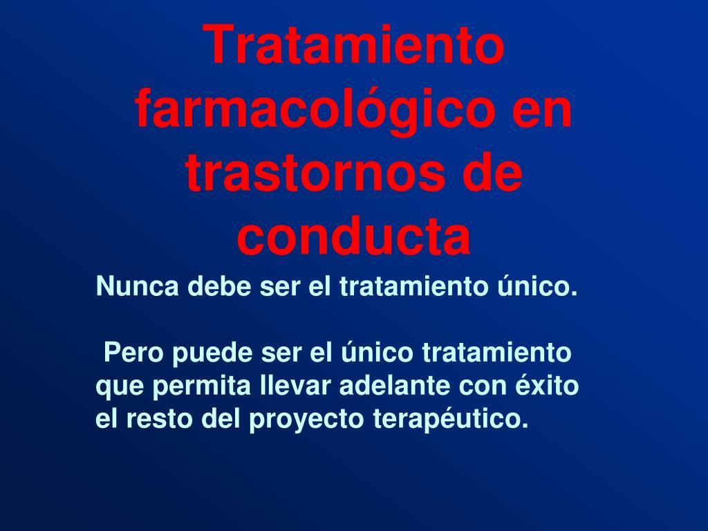 tratamiento farmacol gico en trastornos de conducta l.