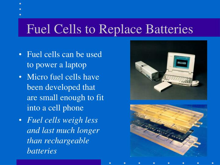 Fuel Cells to Replace Batteries