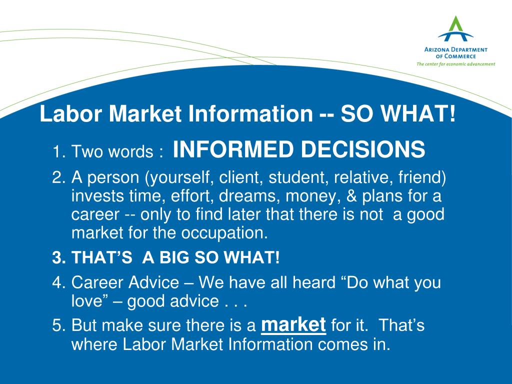 Labor Market Information -- SO WHAT!