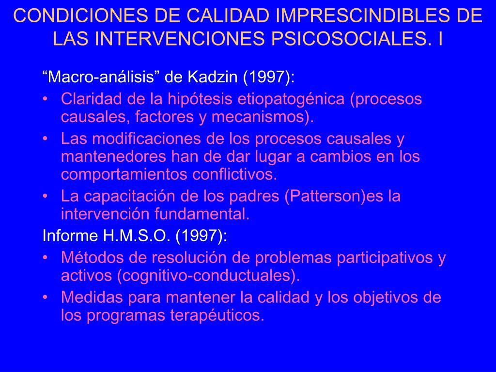 CONDICIONES DE CALIDAD IMPRESCINDIBLES DE LAS INTERVENCIONES PSICOSOCIALES. I