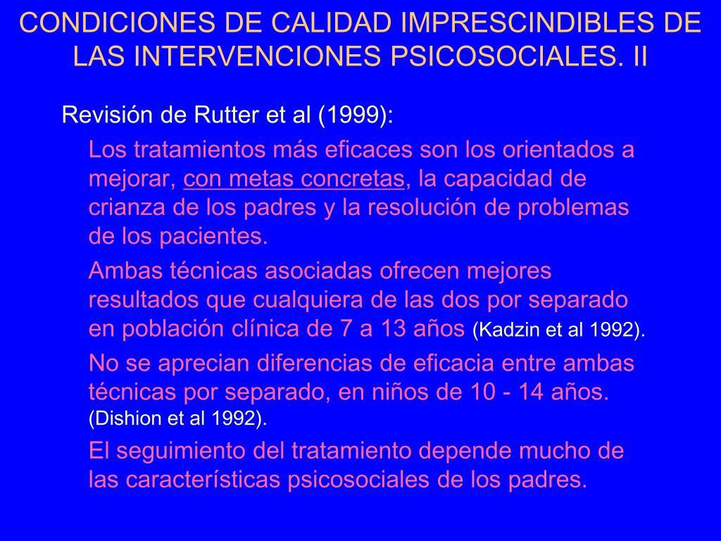 CONDICIONES DE CALIDAD IMPRESCINDIBLES DE LAS INTERVENCIONES PSICOSOCIALES. II