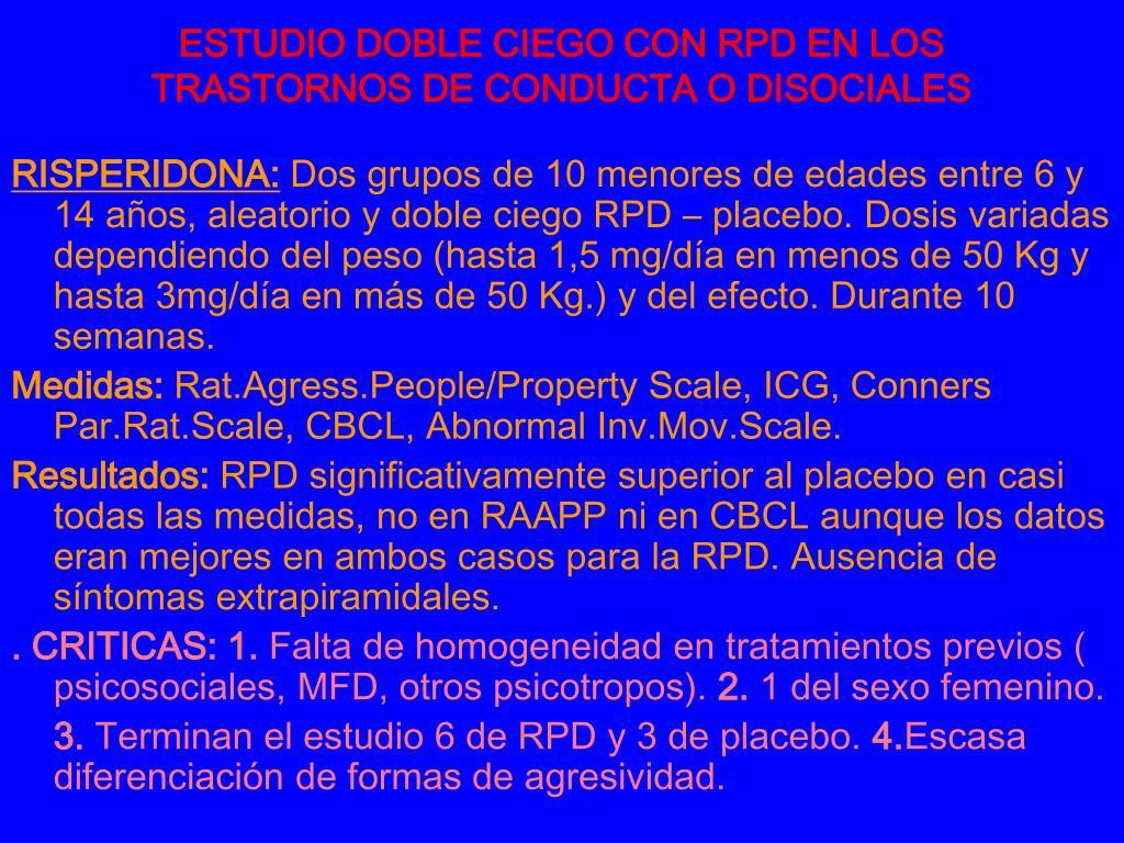 ESTUDIO DOBLE CIEGO CON RPD EN LOS TRASTORNOS DE CONDUCTA O DISOCIALES