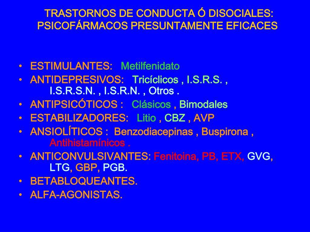 TRASTORNOS DE CONDUCTA Ó DISOCIALES: