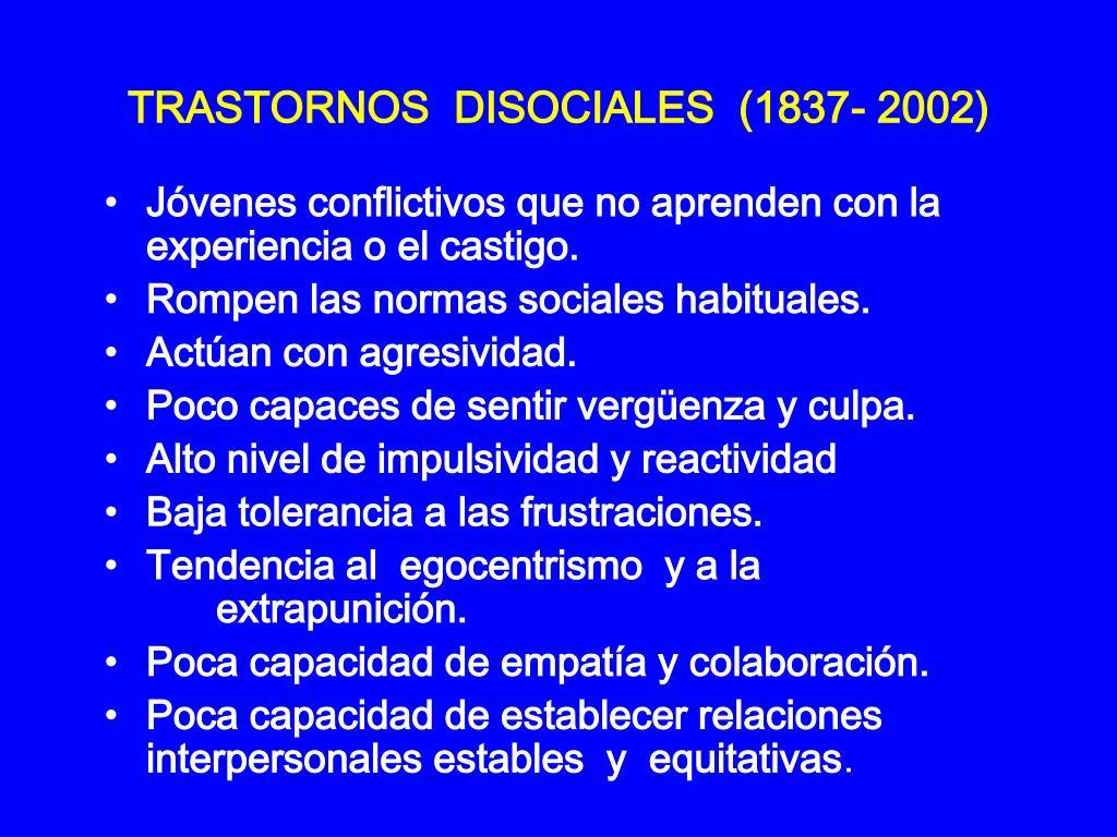TRASTORNOS  DISOCIALES  (1837- 2002)