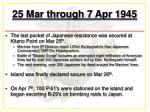 25 mar through 7 apr 1945