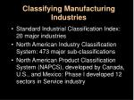 classifying manufacturing industries