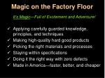 magic on the factory floor