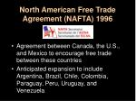 north american free trade agreement nafta 1996