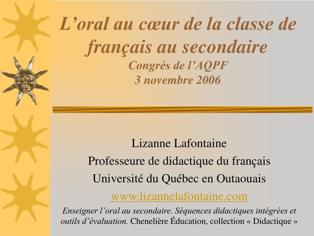 l oral au c ur de la classe de fran ais au secondaire congr s de l aqpf 3 novembre 2006 l.