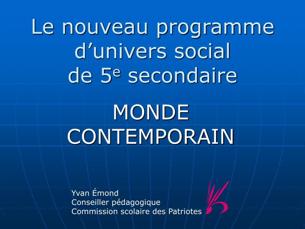 le nouveau programme d univers social de 5 e secondaire l.