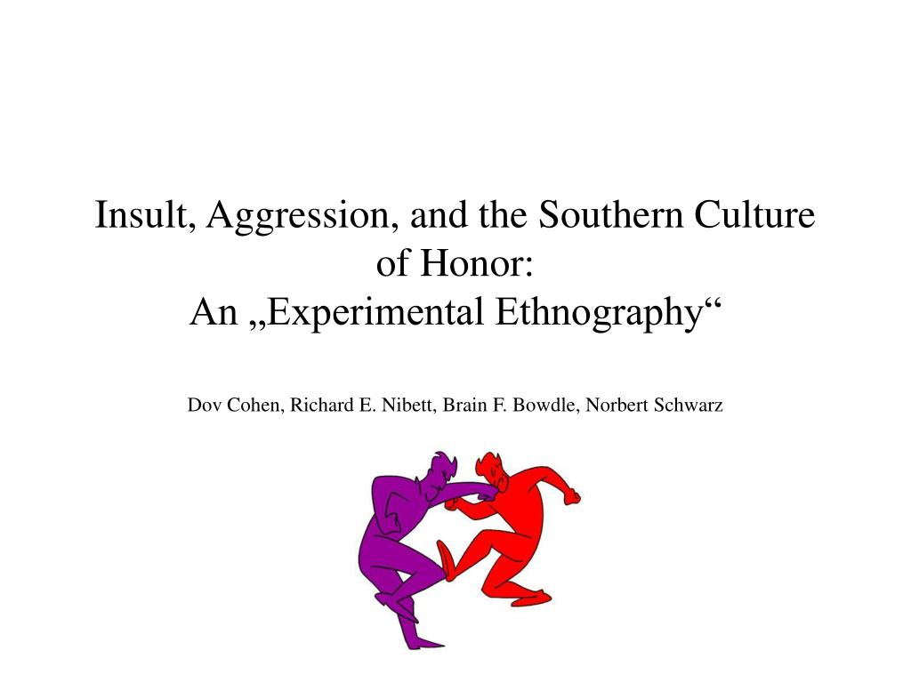 insult aggression and the southern culture of honor an experimental ethnography l.