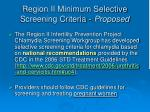 region ii minimum selective screening criteria proposed