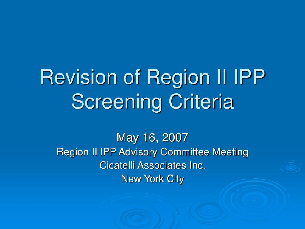 revision of region ii ipp screening criteria l.