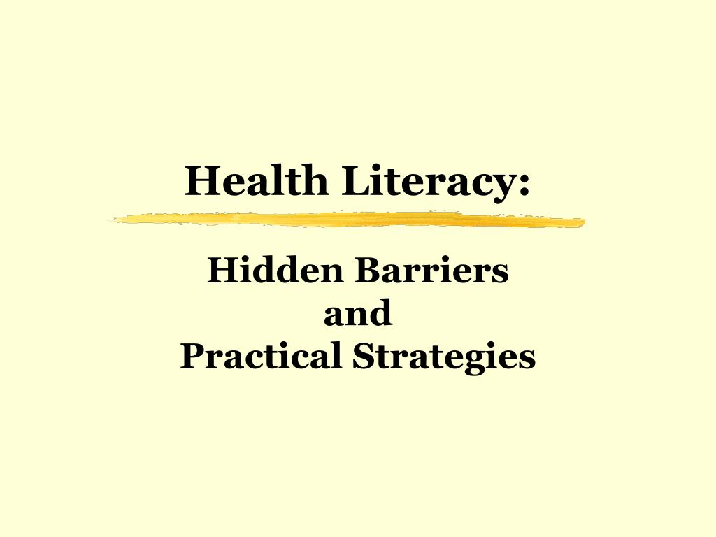 health literacy hidden barriers and practical strategies l.