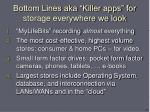bottom lines aka killer apps for storage everywhere we look