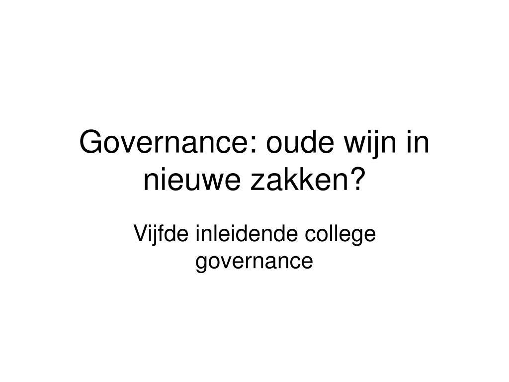governance oude wijn in nieuwe zakken l.