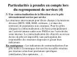 particularit s prendre en compte lors du regroupement de services 4