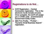 registrations to do first