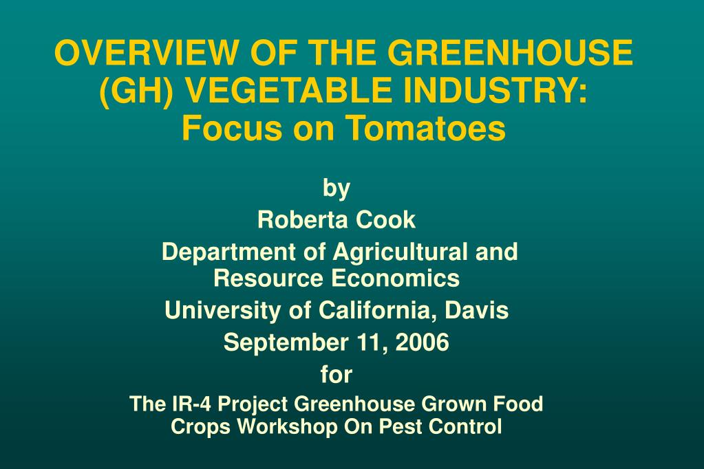 overview of the greenhouse gh vegetable industry focus on tomatoes l.