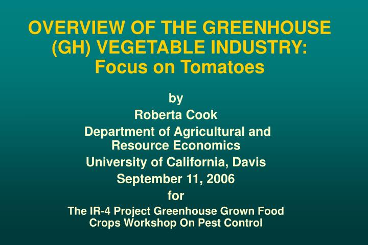 overview of the greenhouse gh vegetable industry focus on tomatoes n.