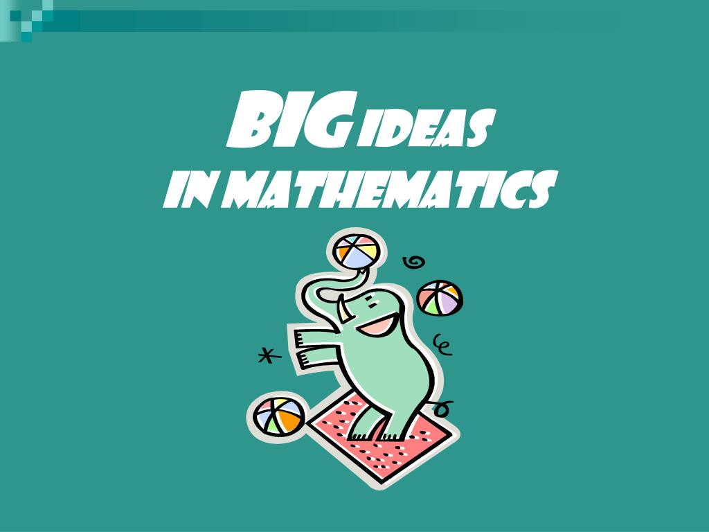 big ideas in mathematics l.
