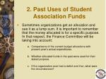 2 past uses of student association funds