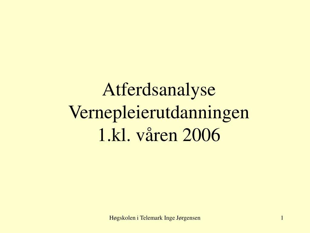 atferdsanalyse vernepleierutdanningen 1 kl v ren 2006 l.