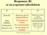 responsen r er en avgrenset atferdsform