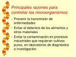 principales razones para controlar los microorganismos