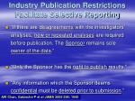 industry publication restrictions facilitate selective reporting