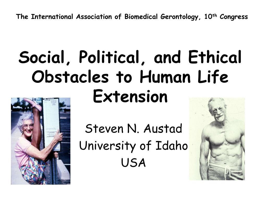 social political and ethical obstacles to human life extension l.
