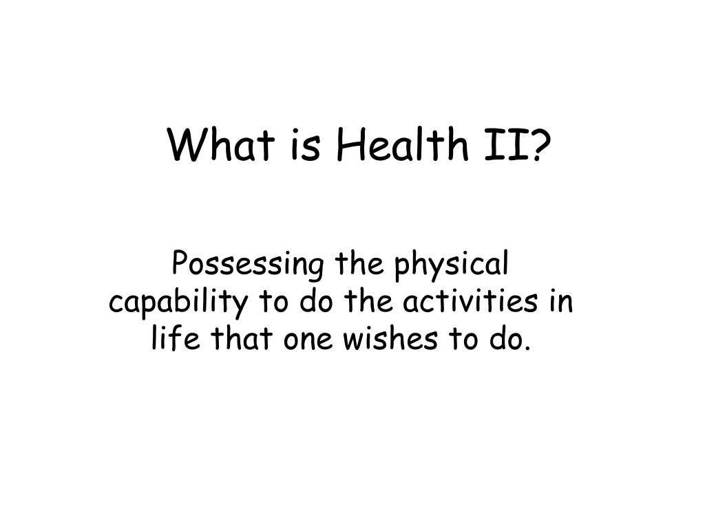 What is Health II?