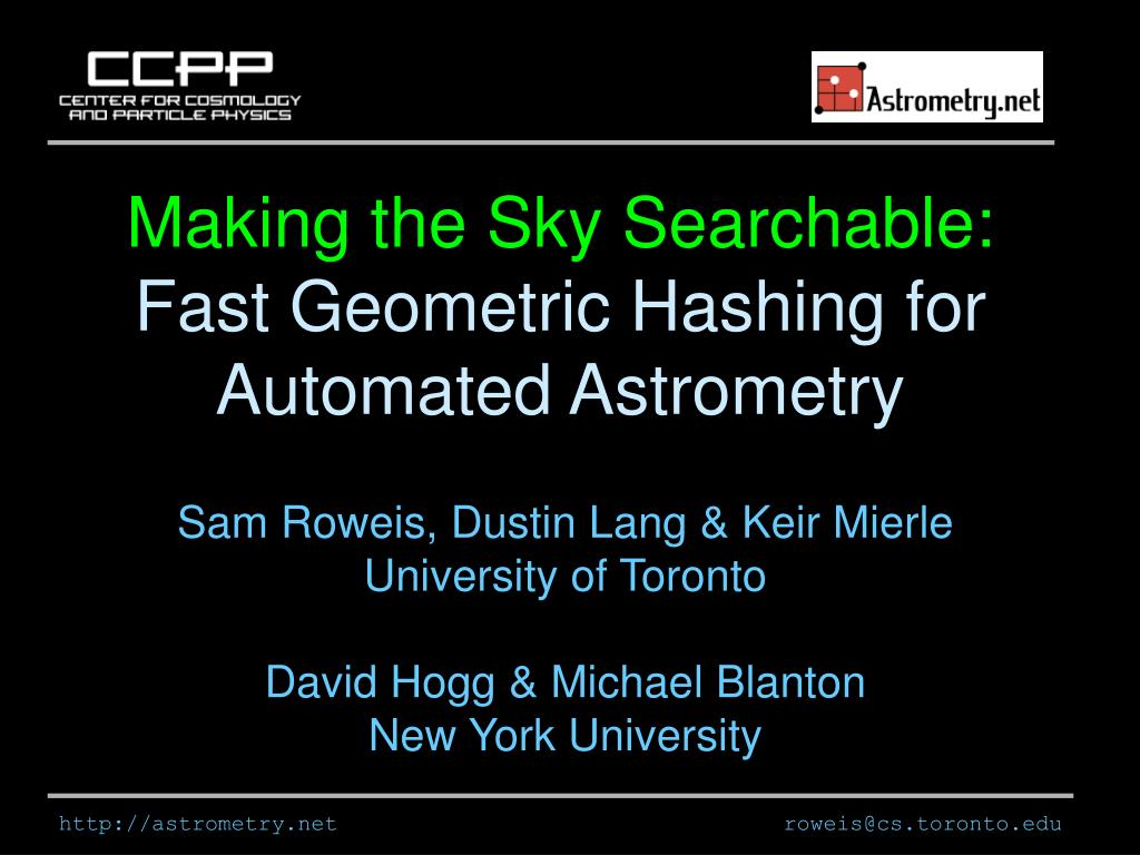making the sky searchable fast geometric hashing for automated astrometry l.