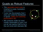 quads as robust features17